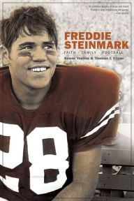 Freddie Steinmark: Faith, Family, Football